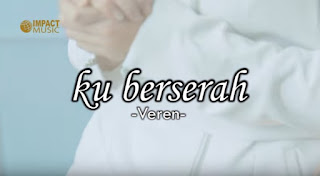 Download Lagu Kristen Ku Berserah (Veren)