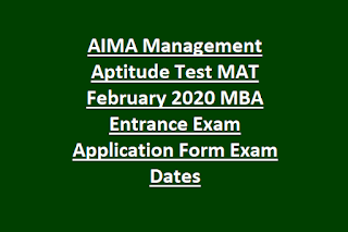 AIMA Management Aptitude Test MAT February 2020 MBA Entrance Exam Application Form Exam Dates