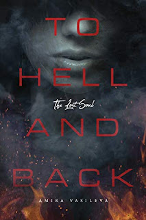 To Hell and Back: The Lost Soul - the fast paced thriller of a romance book promotion sites Amira Vasileva