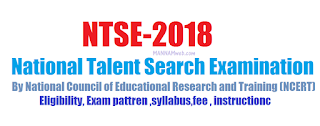 National Talent Search Examination(NTSE) -2018 ,eligibbility,examination pattren,time shedule,fee perticulars