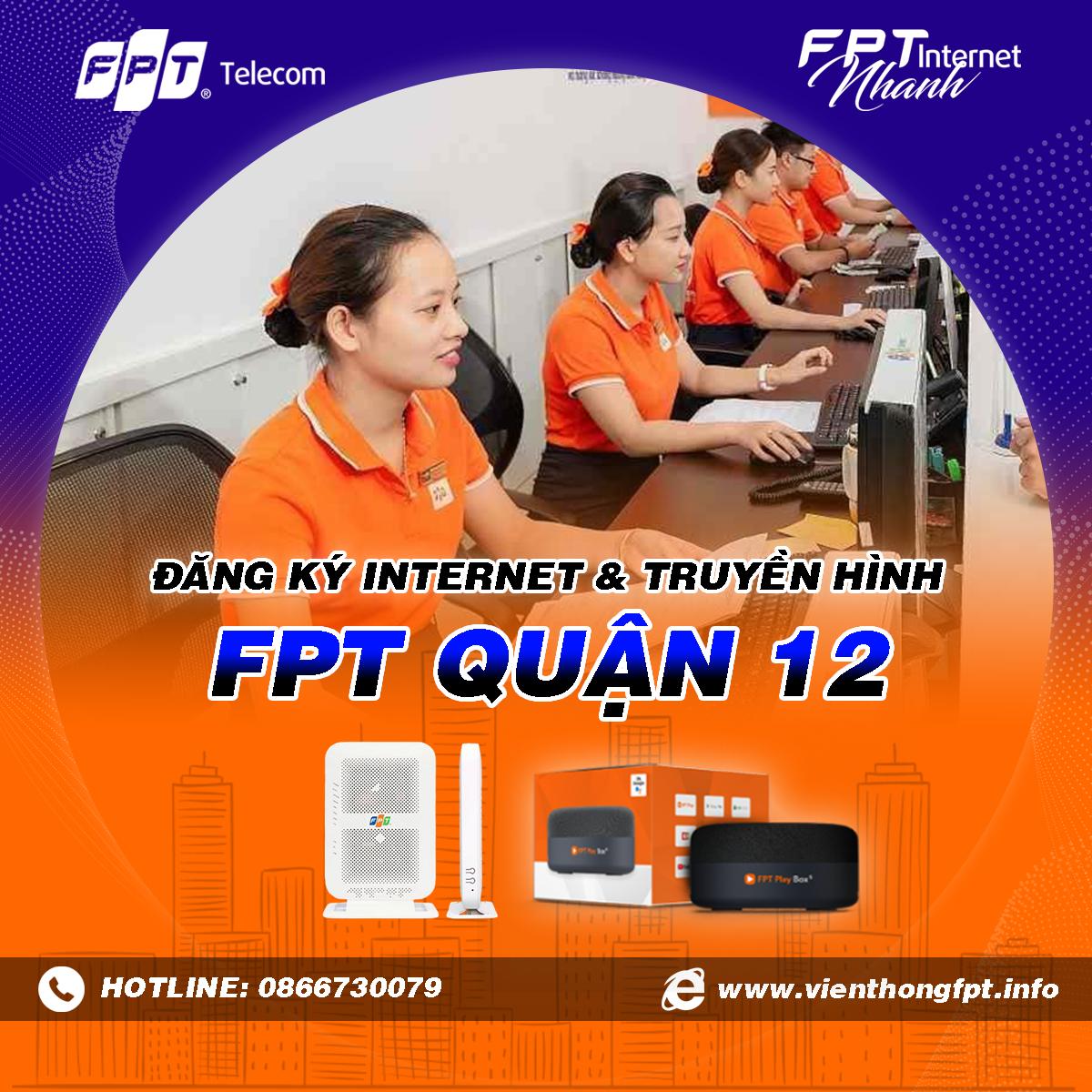 Chi nhánh FPT Quận 12 - Đăng ký lắp Internet và Truyền hình FPT