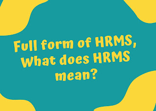 Full form of HRMS, What does HRMS mean?
