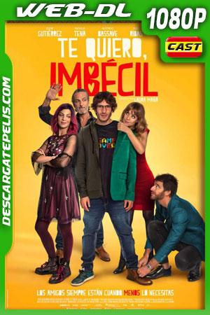Te quiero imbécil (2020) 1080p WEB-DL Castellano