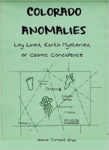 Colorado Anomalies - Ley Lines, Earth Mysteries, or Cosmic Coincidence