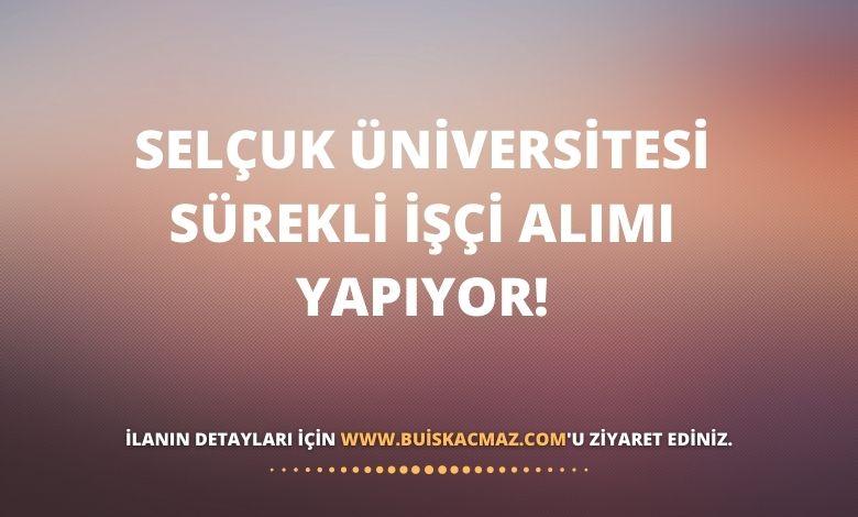Selçuk Üniversitesi Sürekli İşçi Alımı Yapıyor!