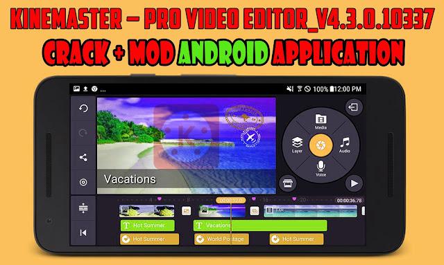 Download Free KineMaster Pro Video Editor v4.3.0.10337 Mod Apk [Unlocked] 100% Working New Version