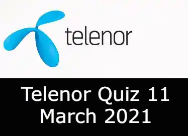 Telenor Answers 11 March 2021 | Telenor Quiz Today 11 March 2021