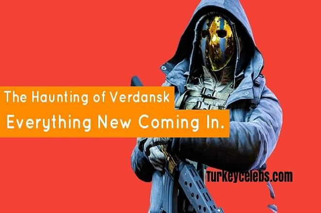 The Haunting of Verdansk Modern Warfare Everything New Coming In.