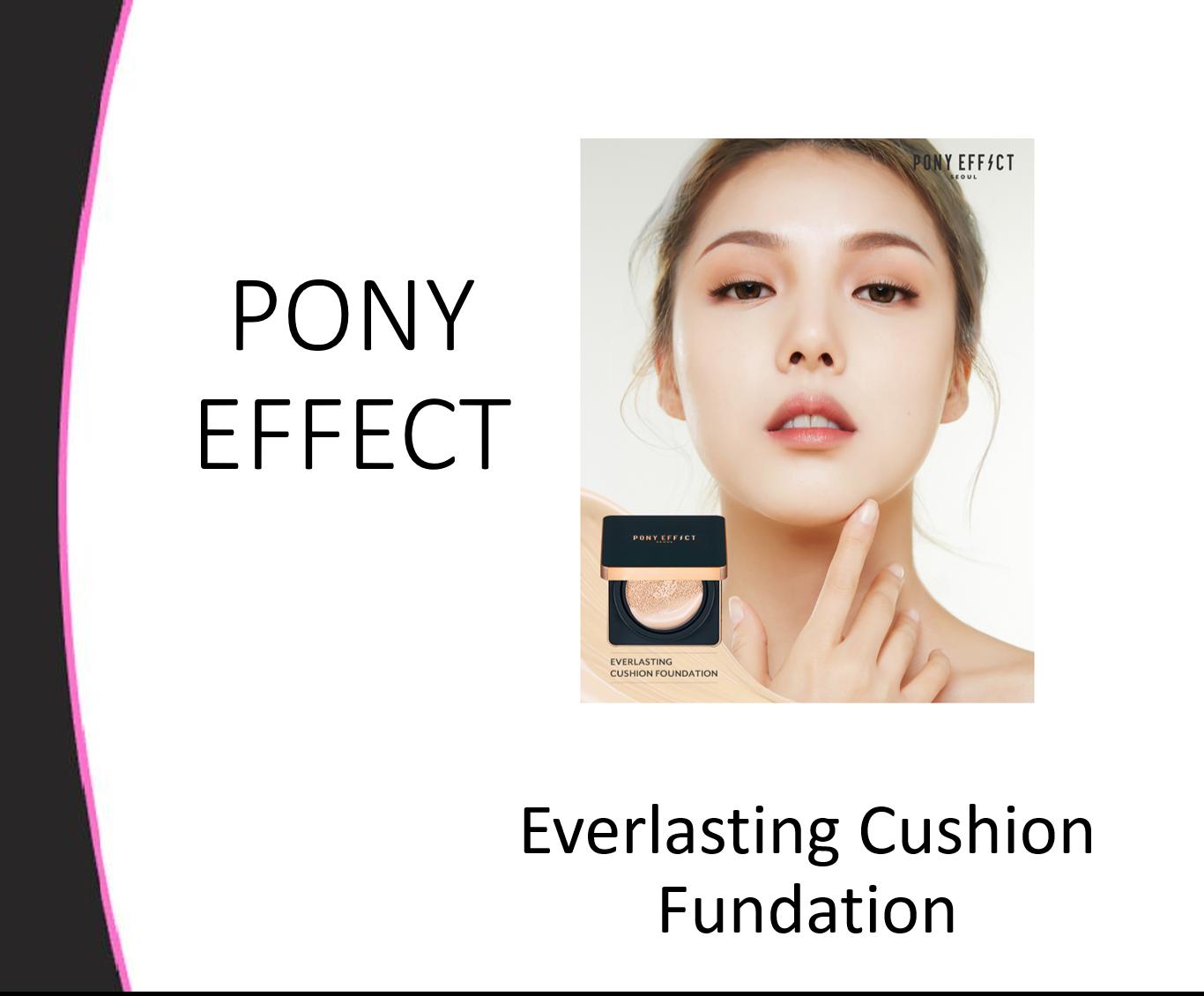Pony Effect Everlasting Cushion Fundation