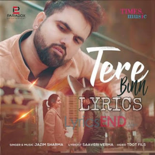 Tera Binn Lyrics - Jazim Sharma Indian Pop [2019]