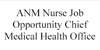 ANM Job Opportunity Chief Medical Health Officer