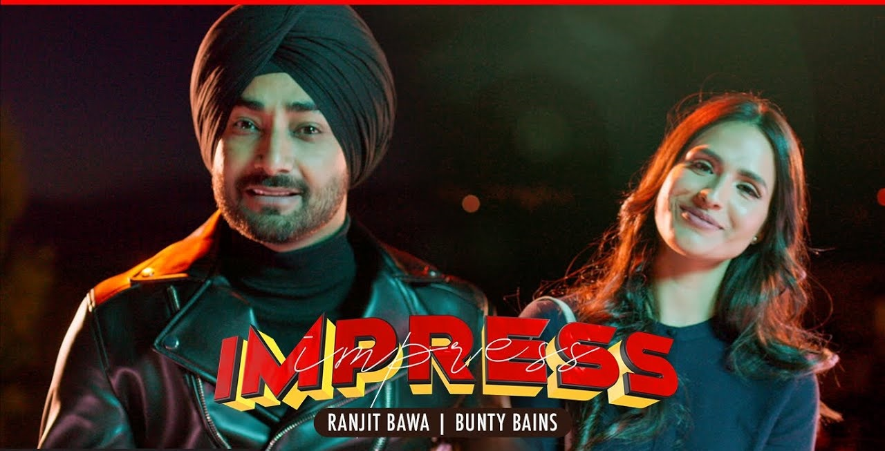 Impress 2 Lyrics in English :- Ranjit Bawa