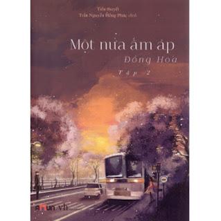 Một câu chuyện tình đau khổ xen lẫn ngọt ngào: Một Nửa Ấm Áp - Tập 2 ebook PDF-EPUB-AWZ3-PRC-MOBI