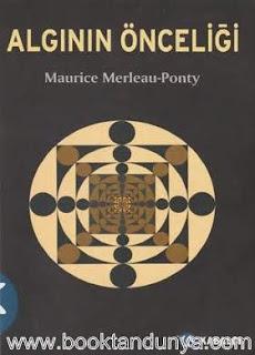 Maurice Merleau-Ponty - Algının Önceliği
