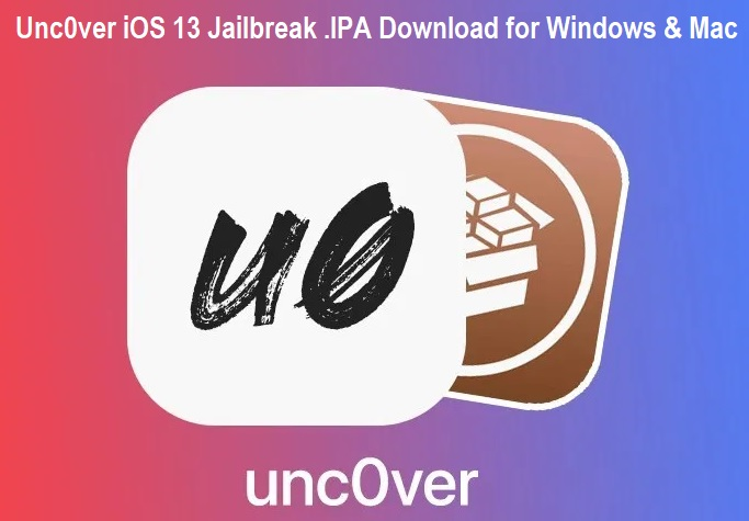 Download Unc0ver iOS 13 Jailbreak .IPA for Windows and Mac