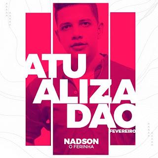 Nadson - O Ferinha - Atualizadão - Fevereiro - 2021