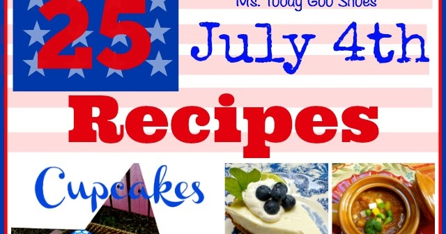 Ms Toody Goo Shoes 25 Easy Recipes For July 4th