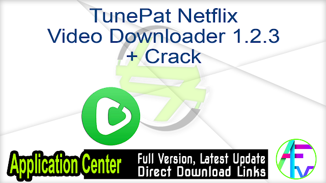 TunePat Netflix Video Downloader 1.2.3 + Crack