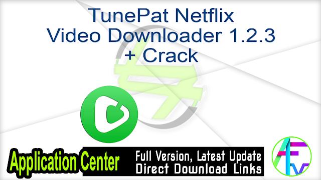 TunePat Netflix Video Downloader 1.2.3 + Crack