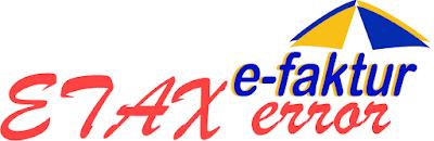ETAX Error Lengkap e-Faktur Versi 2.0