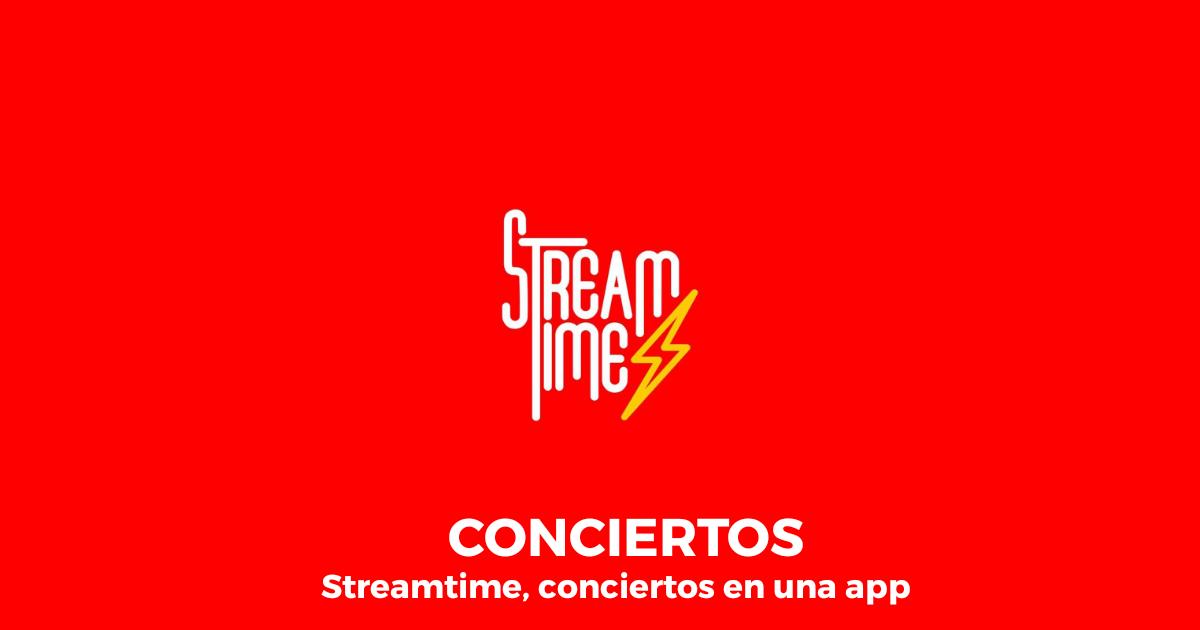 Streamtime, app para conciertos