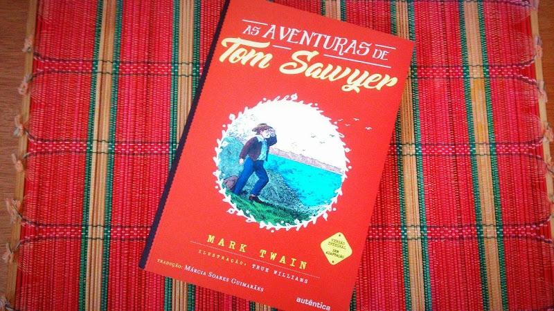 [RESENHA #369] AS AVENTURAS DE TOM SAWYER - MARK TWAIN