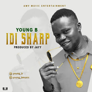 Young B – Idi Sharp(Prod by Beatz by jayy) | @young_b 2