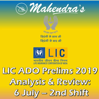 LIC ADO Prelims 2019 Analysis & Review: 6 July - 2nd Shift