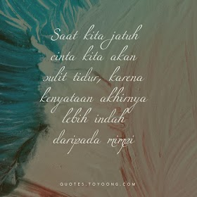 Quotes : Saat Kita Jatuh Cinta Kenyataan Lebih Indah Daripada Mimpi