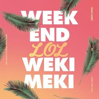 [Mini Album] Weki Meki - WEEK END LOL Mp3 full zip rar 320kbps