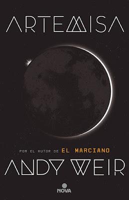 ARTEMISA. Andy Weir (Nova - 22 Noviembre 2017) NOVELA CIENCIA FICCION portada libro español