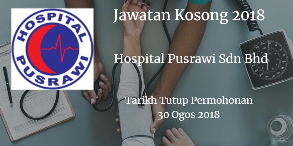 Jawatan Kosong Hospital Pusrawi Sdn Bhd 30 Ogos 2018