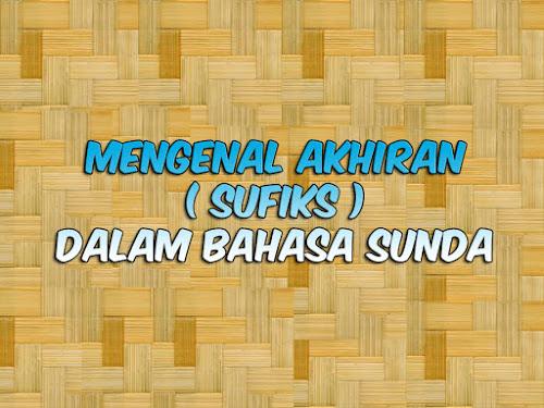 jenis dan makna sufiks dalam bahasa Sunda