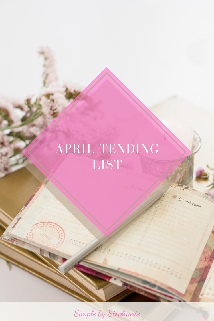 April Tending List (Goal Progress)
