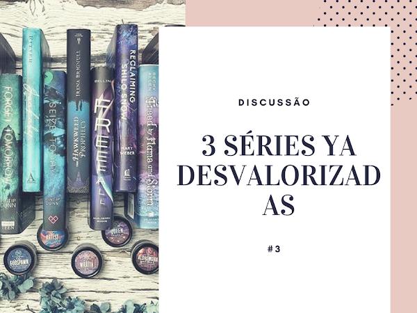   Discussão #3   3 Séries YA Desvalorizadas