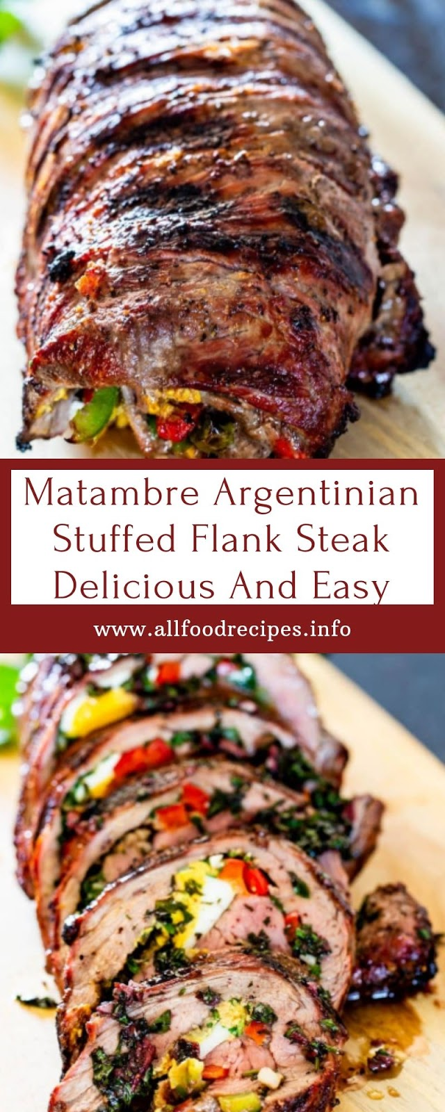 Matambre Argentinian Stuffed Flank Steak Delicious And Easy