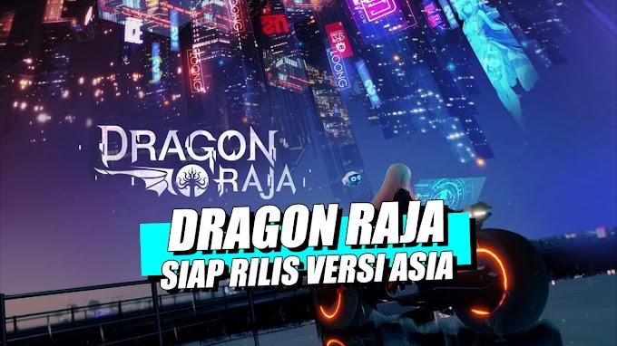 Dragon Raja! Game MMORPG Open World Menarik dengan Grafis Terbaik!