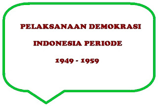Pelaksanaan Demokrasi di Indonesia Periode 1949 – 1959