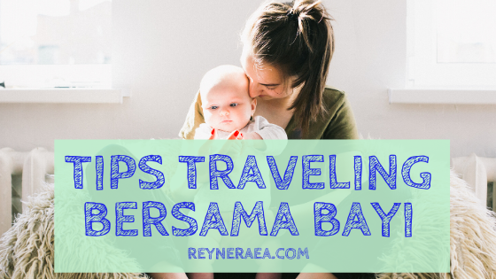 tips traveling bersama bayi ke jakarta