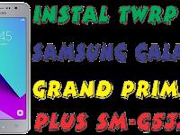 Root dan Instal TWRP Samsung Galaxy Grand Prime Plus SM G532F