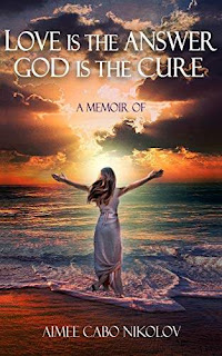 Love is The Answer God is The Cure - award winning inspirational tragic turned happy love story book promotion service Aimee Cabo