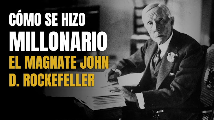 La historia de John D. Rockefeller, fundador de Standard Oil Company