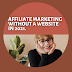 Affiliate Marketing without a website in 2021