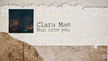 Run Into You Lyrics - Clara Mae