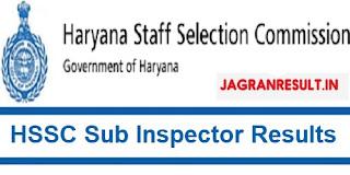 · Haryana Police SI Result 2018 HSSC SI Result HSSC Police SI Result. Haryana Police Sub Inspector Result.