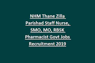 NHM Thane Zilla Parishad Staff Nurse, SMO, MO, RBSK Pharmacist Govt Jobs Recruitment 2019
