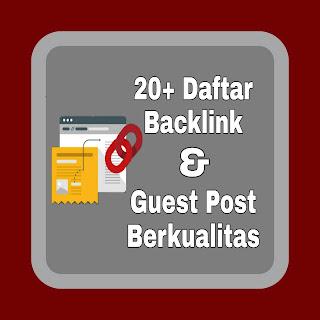 20+ Daftar Situs Backlink Gratis dan Guets Post Berkualitas 2020