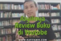 Asyiknya Mereview Buku di Youtube