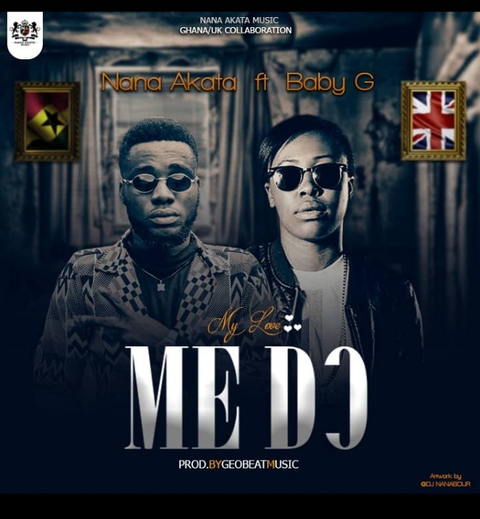 Nana Akata – Medo Ft Baby G (Prod By Geo Beatz Music)