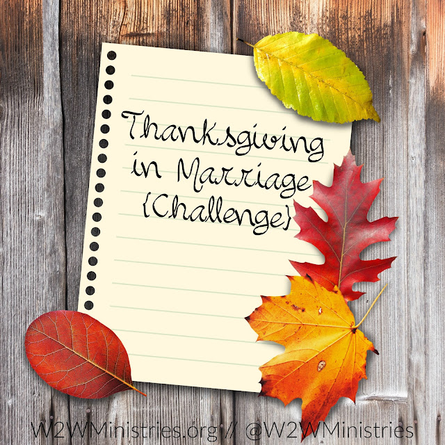 Thanksgiving in Marriage {Challenge} Learning to be thankful for our spouse. #marriage #marriagemonday #thanksgiving #thankfulness